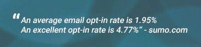 Image with the text 'an average opt -in rate is 1.95%. An exellent opt-in rate is 4.77%.'