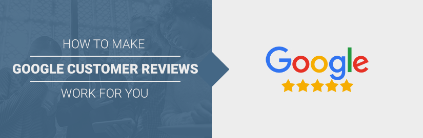 "Featured image for ""How to make google customers review work for you"" blog."