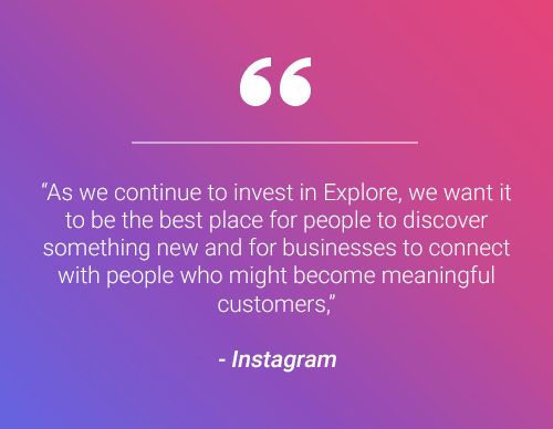 """As we continue to invest in Explore, we want it to be the best place for people to discover something new and for businesses to connect with people who might become meaningful customers,"" said Instagram."