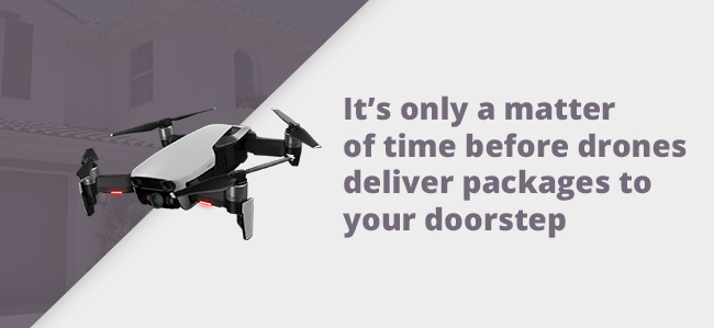 quote - It's only a matter of time before drones deliver packages to our doorsteps